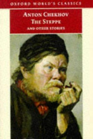 The Steppe and Other Stories (Oxford World's Classics) by Anton Chekhov