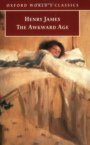 The Awkward Age (Oxford World's Classics) by Henry James Jr.