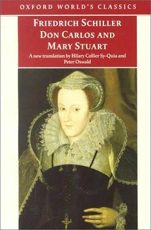 Don Carlos and Mary Stuart (Oxford World's Classics) by Friedrich Schiller, Peter Oswald