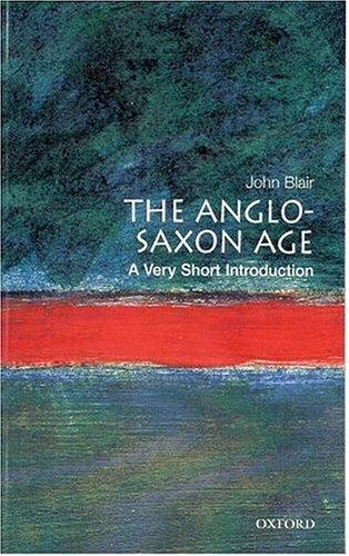 The Anglo-Saxon age by Blair, John