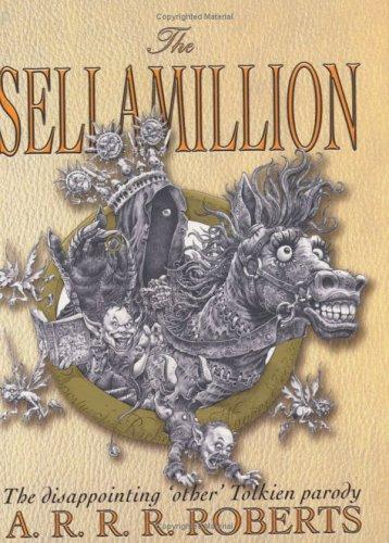 The Sellamillion by A.R.R.R. Roberts