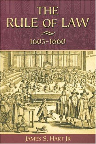 The Rule of Law, 1603-1660 by James S. Hart jr