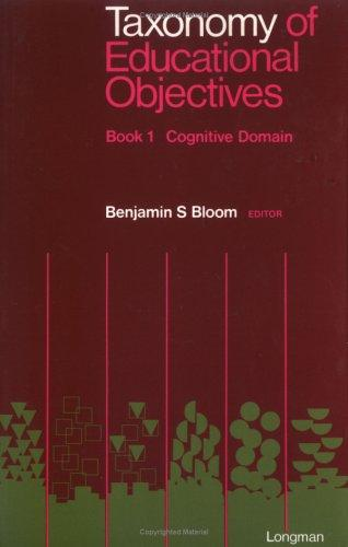 Taxonomy of Educational Objectives, Handbook 1 by Benjamin S. Bloom
