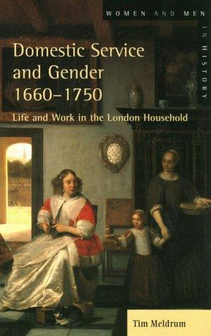 Domestic Service and Gender, 1660-1750 by Timothy Meldrum