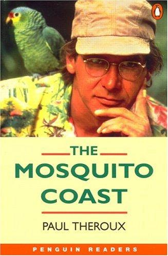The Mosquito Coast by Theroux