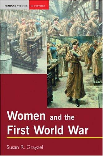 Women and the First World War by Susan Grayzel