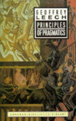 Principles of pragmatics by Geoffrey N. Leech
