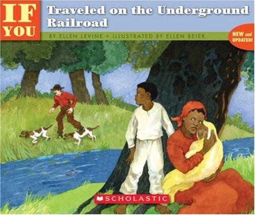 . . . If You Traveled on the Underground Railroad by Ellen Levine, Larry Johnson