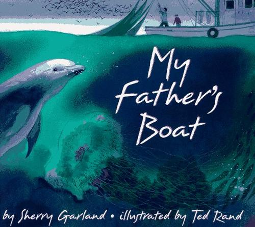 My Father's Boat by Sherry Garland