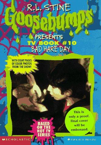 Bad Hare Day (Goosebumps Presents TV Book #10) by Carol Ellis