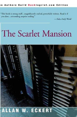The Scarlet Mansion by Allan W. Eckert