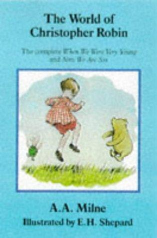 World of Christopher Robin, The by A. A. Milne
